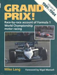 Grand Prix - Race by Race Account of Formula 1 World  Championship Motor Racing. [ Volume 4 1981- 1984 ].