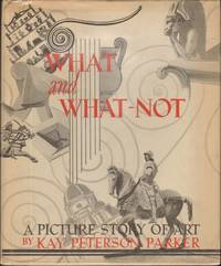 WHAT AND WHAT-NOT  A Picture Story of Art