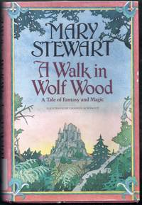 A Walk in Wolf Wood. A Tale of Fantasy and Magic