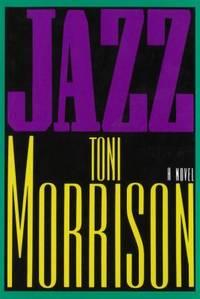 Jazz by Toni Morrison - 1992