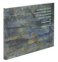 Beyond the Text: Artists' Books From the Collection of Robert J. Ruben.