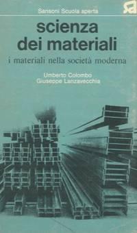 Scienza dei materiali. I materiali nella società moderna.