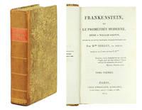 Frankenstein, ou Le Prométhée Moderne. Dédié à William Godwin, auteur de La Justice Politique, Caleb Williams, etc. Par M.me Shelly [sic], sa nièce. Traduit de l'anglais par J. S.***.