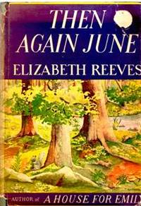 Then Again June by  Elizabeth REEVES - Hardcover - Book Club (BCE/BOMC) - 1941 - from Mindstuff Books and Biblio.com