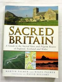 Sacred Britain.A Guide to the Sacred Sites and Pilgrim Routes of England,Scotland & Wales