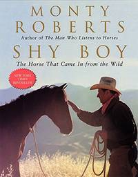 image of Shy Boy: The Horse That Came In From the Wild