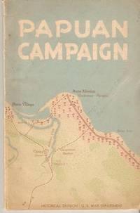 PAPUAN CAMPAIGN:; The Buna-Sanananda Operation, 16 November 1942 - 23 January 1943