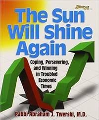 The Sun Will Shine Again: Coping, Persevering, and Winning in Troubled Economic Times