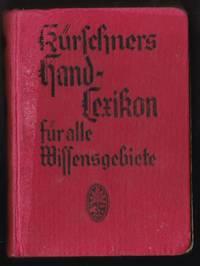 KÜRSCHNERS HAND-LEXIKON FÜR ALLE WISSENSGEBIETE