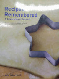 image of Recipes Remembered:  A Celebration of Survival, the Remarkable Stories and  Authentic Recipes of Holocaust Survivors