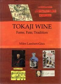 image of Tokaji Wine: Fame, Fate, Tradition