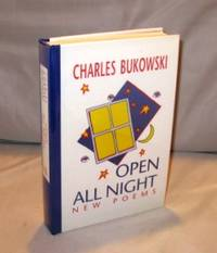Open All Night: New Poems. by  Charles Bukowski - Hardcover - 2000. 1574231375 - from Gregor Rare Books (SKU: 23882)
