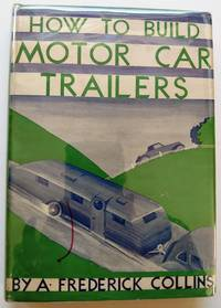 image of Motor Car Trailers: How to Build, Equip, and Furnish Them