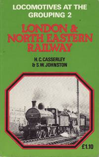 Locomotives at the Grouping 2 - London and North Eastern Railway