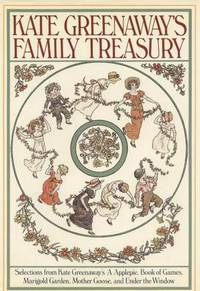 Kate Greenaway's Family Treasury. by  Kate Greenaway - Hardcover - 1979 - from Quinn & Davis Booksellers and Biblio.com