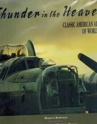 Thunder in the Heavens  Classic American Aircraft of World War II