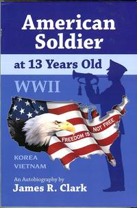 American Soldier at 13 Years Old: An Autobiography