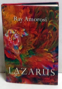 Lazarus: Poems by  Ray Amorosi - 1st Edition - 2013 - from citynightsbooks and Biblio.com