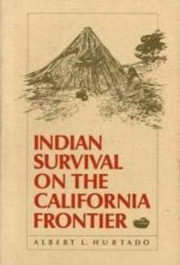 Indian Survival on the California Frontier (The Lamar Series in Western History)