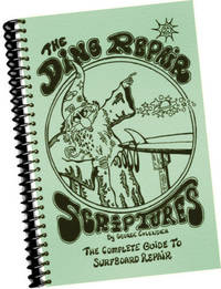 The Ding Repair Scriptures : The Complete Guide to Surfboard / Surf Board Repair [pictorial Comprehensive Techniques, Methods, Explained, Reliable Guidebook, Foam and Fiber Glass Work] by George Colendich - Paperback - from Great Pacific Book Co. (SKU: 5031987-PB922)