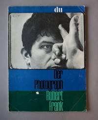 Du. Der Photograph. Robert Frank.