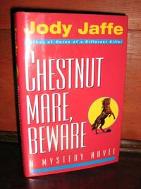 Chestnut Mare Beware by  Jody Jaffe - 1st Edition, full number Line - 1996 - from Brass DolphinBooks and Biblio.com
