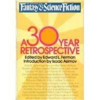 The Magazine of Fantasy & Science Fiction: A 30-Year Retrospective