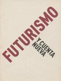 Futurismo y Nueva Cuenta by  Pedro Pizarro  - First printing  - 2009  - from Passages Bookshop (SKU: 4045)