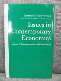 Issues in Contemporary Economics: Volume 2: Macroeconomics and Econometrics by  Marc Nerlove - Hardcover - 1991 - from PsychoBabel & Skoob Books (SKU: 461539)
