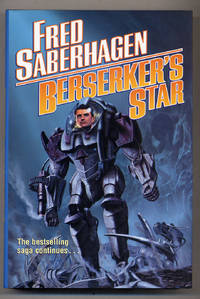 Berserker's Star by  Fred SABERHAGEN - First Edition - 2003 - from Between the Covers- Rare Books, Inc. ABAA (SKU: 320670)