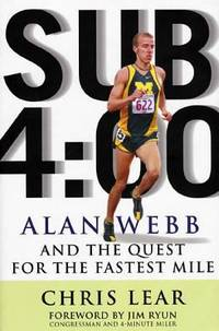 Sub 4:00 : Alan Webb and the Quest for the Fastest Mile
