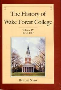 image of The History Of Wake Forest College, Volume IV: 1943-1967
