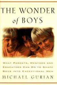 image of The Wonder of Boys: What Parents, Mentors and Educators Can Do to Shape Young Boys into Exceptional Men