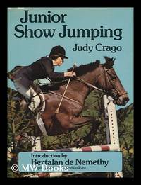 image of Junior Show Jumping / [By] Judy Crago ; Introduction by Bertalan De Nemethy