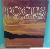 FOCUS ON BRITISH COLUMBIA