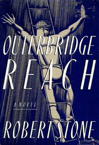 Outerbridge Reach by  Robert Stone - Hardcover - 1992 - from Kayleighbug Books and Biblio.com
