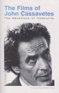 The Films of John Cassavetes - The Adventure of Insecurity - A Souvenir Program