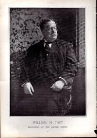 "PRINT: ""William Howard Taft: President of the United States""...photoengraving from..."