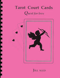 Tarot Court Cards: Quest For Love by  Jill Sled - Paperback - 1999 - from Book Happy Booksellers and Biblio.com