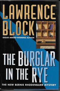The Burglar in the Rye : A Bernie Rhodenbarr Mystery by  Lawrence BLOCK - Signed First Edition - 1999 - from Ravenwood Gables Bookstore and Biblio.co.uk
