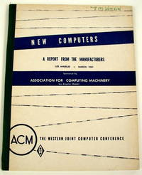 New Computers A Report from the Manufacturers, Los Angeles March 1957