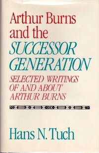 Arthur Burns and the Successor Generation