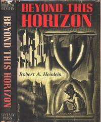 Beyond This Horizon by Robert A. Heinlein - First Edition - 1948 - from TristanBooks and Biblio.com