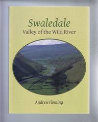 Swaledale, Valley of the Wild River