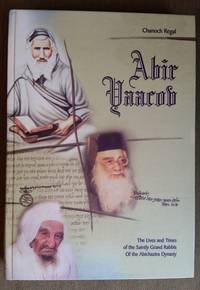 image of Abir Yaakov: The Lives and Times of the Saintly Grand Rabbis of the Abichazira Dynasty