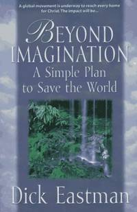 Beyond Imagination: A Simple Plan to Save the World