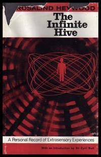 THE INFINITE HIVE - A Personal Record of Extrasensory Experiences - ESP by  Rosalind (introduction by Sir Cyril Burt) Heywood - First Edition - 1964 - from W. Fraser Sandercombe (SKU: 217481)
