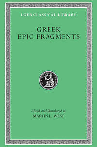 Greek Epic Fragments: From the Seventh to the Fifth Centuries B.C. by M. L. West - Hardcover - from The Saint Bookstore and Biblio.com