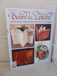 Bound and Lettered: Artists' Books, Bookbinding, Papercraft, Calligraphy Volume 5, Number 2
