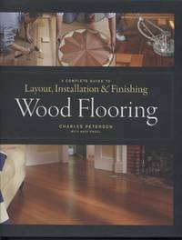 image of Wood Flooring: A Complete Guide to Layout, Installation_Finishing